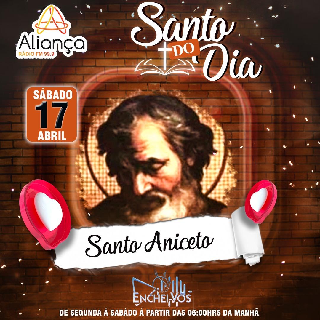 """""""Santo do Dia"""" (17/04): Conheça a História de Santo Aniceto"""